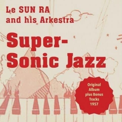 Sun Ra – Supersonic Jazzy (1956)